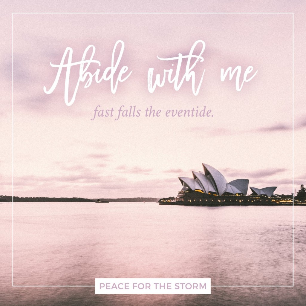 Peace for the Storm Quotes - Abide With Me
