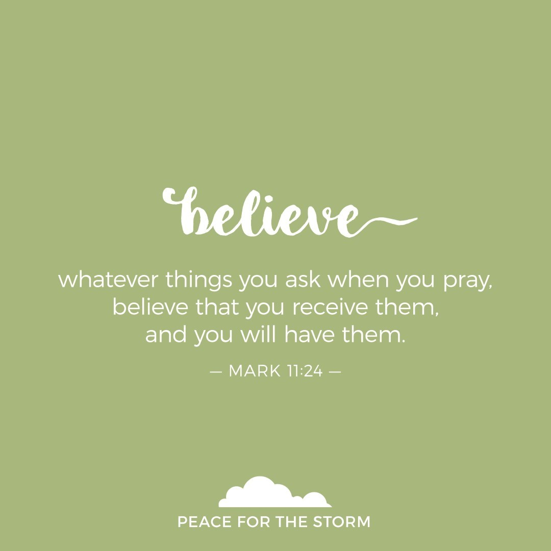 Peace for the Storm Quotes - Believe that You Will Receive
