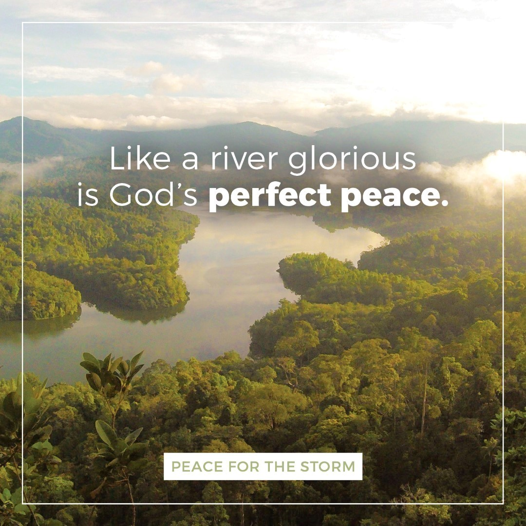 Peace for the Storm Quotes - Like a River Glorious
