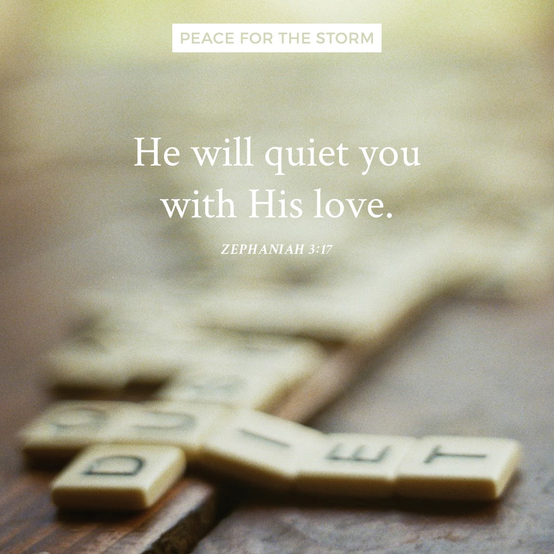 Peace for the Storm Quotes - He Will Quiet You