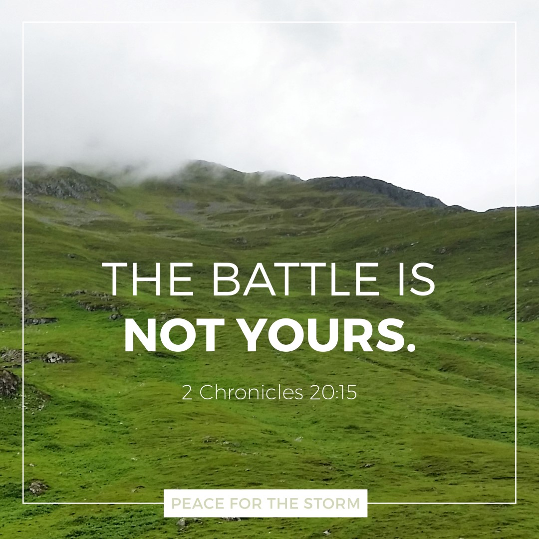 Peace for the Storm Quotes - The Battle is Not Yours