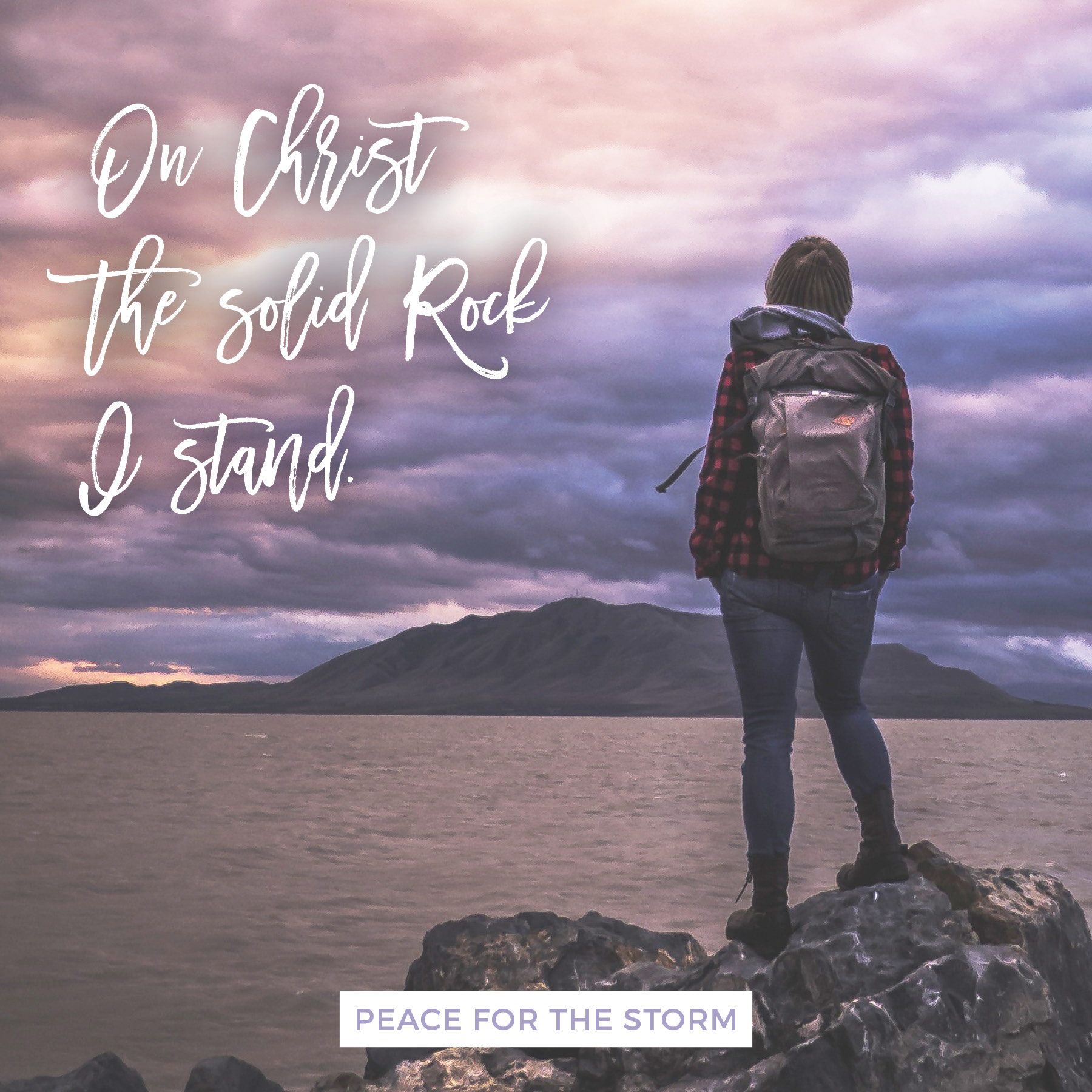 On Christ The Solid Rock Peace For The Storm