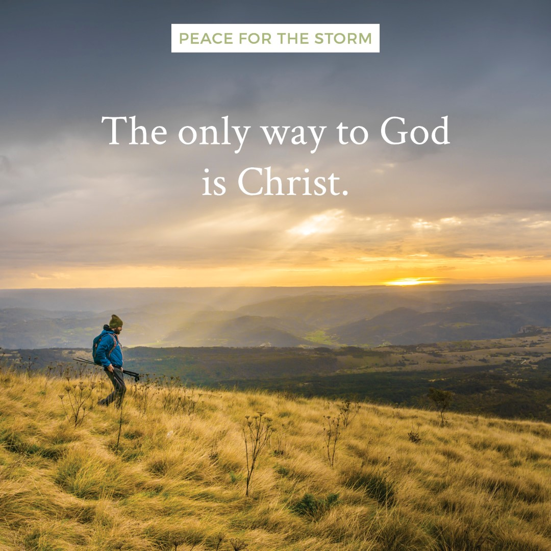 Peace for the Storm Quotes - The Only Way to God