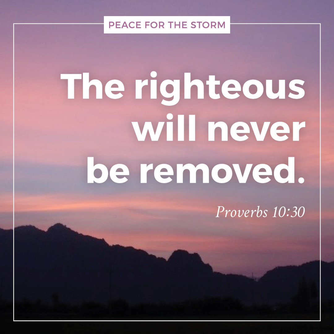 peace-for-the-storm-quotes-the-righteous-will-never-be-removed