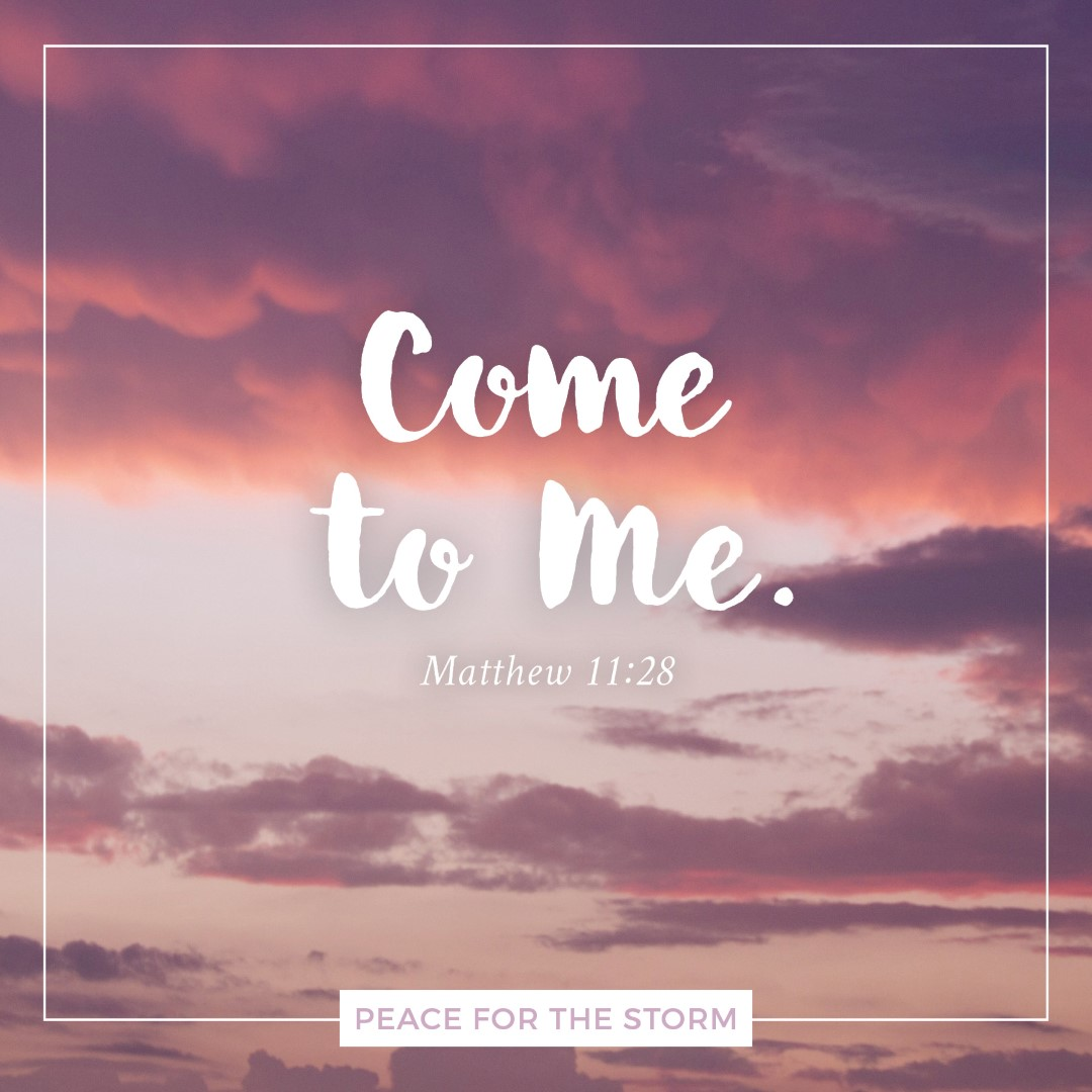 Peace for the Storm Quotes - Come to Me
