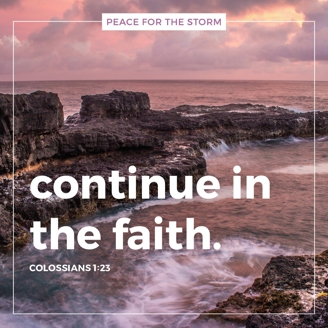 Peace for the Storm Quotes - Continue in the Faith